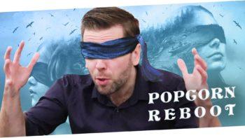 POPCORN REBOOT 7 – Birdbox